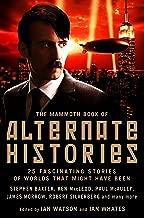 The Mammoth Book of Alternate Histories (Mammoth Books 470)