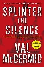 Splinter the Silence (Tony Hill and Carol Jordan Mysteries Book 9)