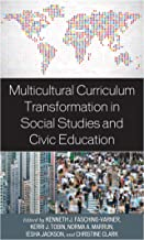 Multicultural Curriculum Transformation in Social Studies and Civic Education (Foundations of Multicultural Education) (En...