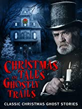 Christmas Tales of Ghostly Trails: Classic Christmas Ghost Stories