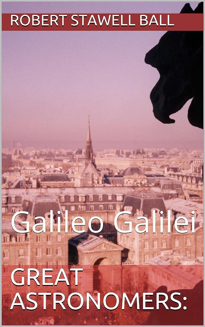 プロペラ番目シャワーGreat Astronomers:: Galileo Galilei (English Edition)