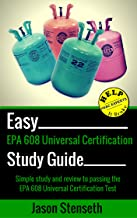 Study Guide for EPA 608 Universal Certification: Simple Study and Review to Pass the EPA 608 Universal Certification Test