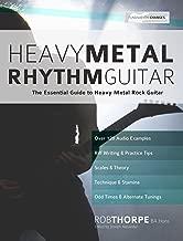 Heavy Metal Rhythm Guitar: The Essential Guide to Heavy Metal Rock Guitar
