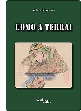 UOMO A TERRA!