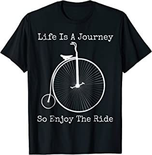 Penny Farthing Bicycle T Shirt - Vintage Life Quote Gift Tee