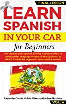 LEARN SPANISH IN YOUR CAR for Beginners: The Ultimate Easy Spanish Learning Audiobook: How to Learn Spanish Language Vocabulary like crazy with 20 SHORT STORIES for Beginners + Questions & Exercises