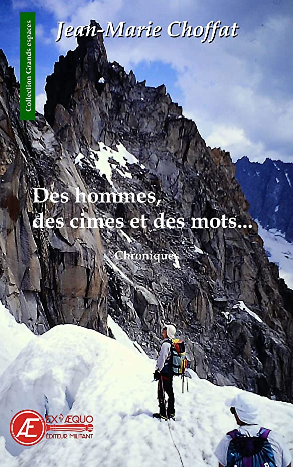 ミス予想するプレゼンテーションDes hommes, des cimes et des mots: Chroniques (Grands espaces) (French Edition)