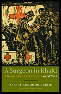 A Surgeon in Khaki: Through France and Flanders in World War I
