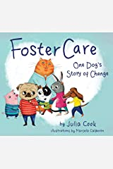 Foster Care: One Dog's Story of Change Kindle Edition