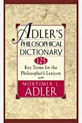Adler's Philosophical Dictionary: 125 Key Terms for the Philosopher's Lexicon (English Edition) eBook Kindle