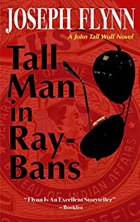 Tall Man in Ray-Bans (A John Tall Wolf Novel Book 1)