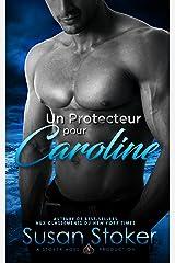 Un Protecteur Pour Caroline (Forces Très Spéciales t. 1) Format Kindle