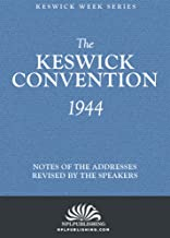 The Keswick Convention 1944: Notes and Addresses Revised By The Speakers (The Keswick Week)