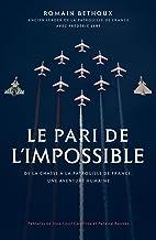 Le pari de l'impossible: De la chasse à la patrouille de France, une aventure humaine (Nimrod) (French Edition)