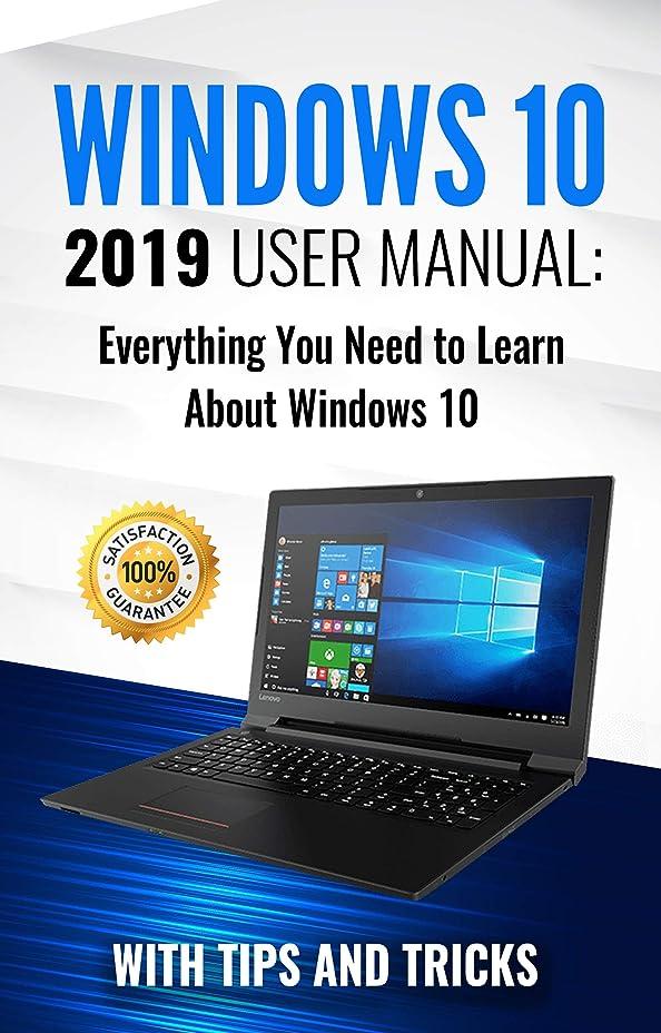 吸収数字乳製品Windows 10: 2019 User Manual . Everything You Need to Learn About Windows 10 (2019 updated MS Windows 10 user guides with tips and tricks Book 1) (English Edition)