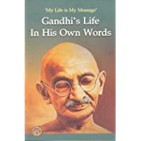 Gandhi's Life in His Own Words (Kindle Edition)