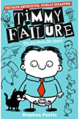 Timmy Failure: The Cat Stole My Pants Kindle Edition