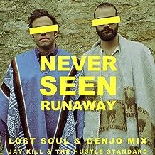 Never Seen Runaway (Lost Soul & Genjo Mix)