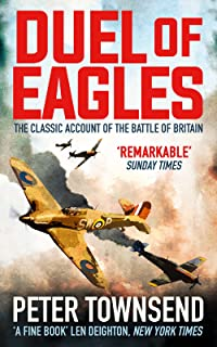 Duel of Eagles: The Classic Pilot's Account of the Battle of Britain