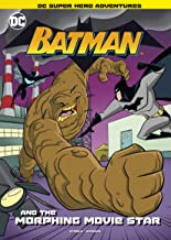 Batman and the Morphing Movie Star (Dc Super Hero Adventures)