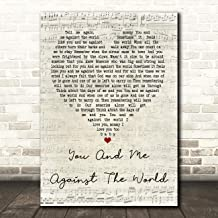 You and Me Against The World Script Heart Quote Song Lyric Wall Art Gift Print