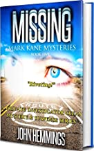 MISSING - MARK KANE MYSTERIES - BOOK FIVE: A Private Investigator Clean Mystery & Suspense Series. Whodunits & Murder Mysteries with more Twists and Turns than a Roller Coaster