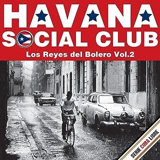 Serie Cuba Libre: Havana Social Club - Los Reyes del Bolero, Vol. 2