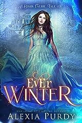Ever Winter (A Dark Faerie Tale Book 3) Kindle Edition