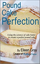 Pound Cake Perfection: Using the science of cake batter to create a perfect pound cake.
