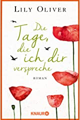 Die Tage, die ich dir verspreche: Roman Kindle Ausgabe