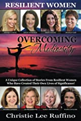 Overcoming Mediocrity: Resilient Women Kindle Edition