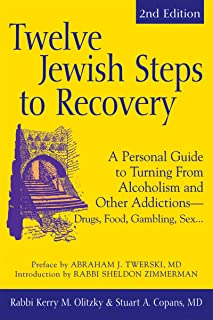 Twelve Jewish Steps to Recovery (2nd Edition): A Personal Guide to Turning From Alcoholism and Other Addictions―Drugs, Food, Gambling, Sex... (The Jewsih Lights Twelve Steps Series)