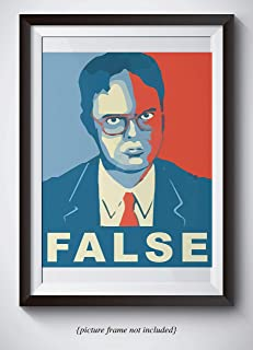 Dwight Schrute Funny Quote Poster - FALSE - Unframed 11x14 Print From The Office - Hilarious Office Decor - Great Gift For Fans Of The Office TV Show