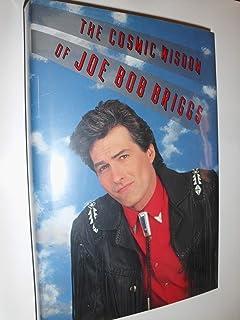 The Cosmic Wisdom of Joe Bob Briggs