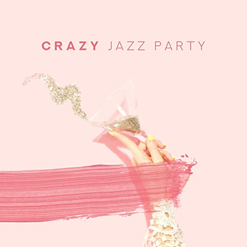 Crazy Jazz Party: Smooth Jazz Music Compilation 2019