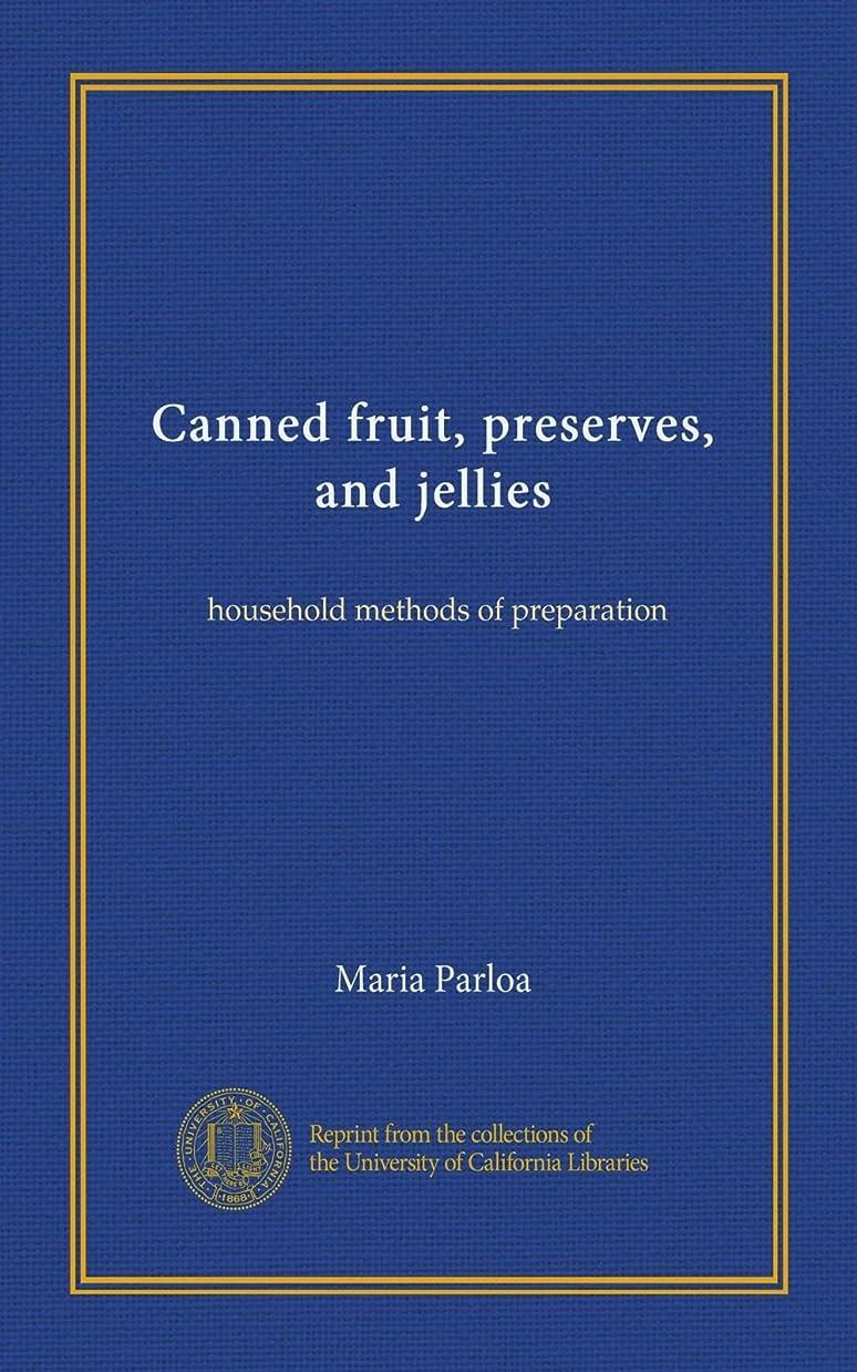 検体交響曲いまCanned fruit, preserves, and jellies: household methods of preparation