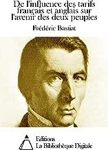 De l'influence des tarifs français et anglais sur l'avenir des deux peuples (French Edition)