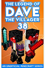 Dave the Villager 38: An Unofficial Minecraft Video Game Novel (The Legend of Dave the Villager) Kindle Edition