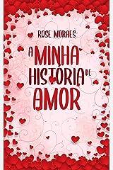 A Minha História de Amor (Família Ferraz Livro 2) eBook Kindle
