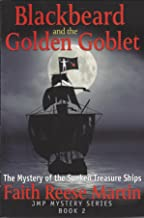 Blackbeard and the Golden Goblet: The Mystery of the Sunken Treasure Ships Publisher should read