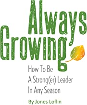 Always Growing: How to Be a Strong(er) Leader in Any Season