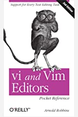 vi and Vim Editors Pocket Reference: Support for every text editing task Kindle Edition