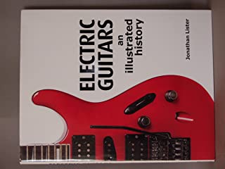 Electric Guitars an Illustrated History