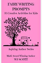 Fairy Writing Prompts: 31 Creative Activities for Kids (Aspiring Author Series Book 2) Kindle Edition