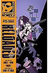 Shotgun Honey Presents: Reloaded Kindle Edition