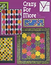 Crazy for More: Includes 9 More Projects Featuring the Scrap Crazy 6