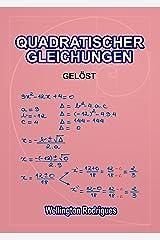QUADRATISCHER GLEICHUNGEN: GELÖST (Mathematik 3) (German Edition) eBook Kindle