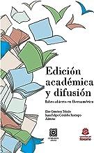 Edición académica y difusión. Libro abierto en Iberoamérica (Spanish Edition)