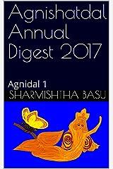 Agnishatdal Annual Digest 2017: Agnidal 1 Kindle Edition
