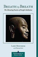 Breath by Breath: The Liberating Practice of Insight Meditation (Shambhala Classics) (English Edition) Format Kindle